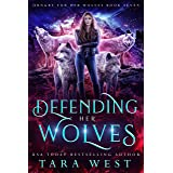 Defending Her Wolves (Hungry for Her Wolves Book 7)