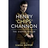 The Diaries of Chips Channon Vol 1: 1918-38
