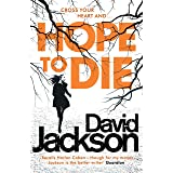Hope to Die: The gripping serial killer thriller for fans of M. J. Arlidge (The DS Nathan Cody series)