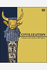 Civilization: A History of the World in 1000 Objects Kindle Edition