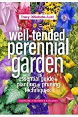 The Well-Tended Perennial Garden: The Essential Guide to Planting and Pruning Techniques, Third Edition Kindle Edition