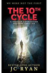 The Tenth Cycle: A Thriller (A Rossler Foundation Mystery Book 1) Kindle Edition