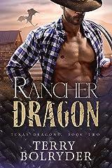 Rancher Dragon (Texas Dragons Book 2) Kindle Edition