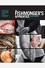 The Fishmonger's Apprentice: The Expert's Guide to Selecting, Preparing, and Cooking a World of Seafood, Taught by the Masters Kindle Edition