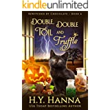 Double, Double, Toil and Truffle (Bewitched by Chocolate Mysteries Book 6)
