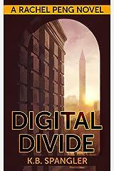 Digital Divide (Rachel Peng Book 1) Kindle Edition