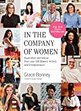 In the Company of Women: Inspiration and Advice from over 10…