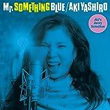 Mr. SOMETHING BLUE ~Aki's Jazzy Selection~