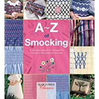 A-Z of Smocking: A complete manual for the beginner through…