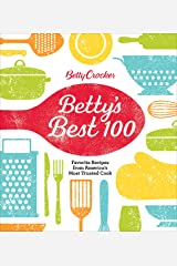 Betty Crocker Betty's Best 100: Favorite Recipes from America's Most Trusted Cook Kindle Edition
