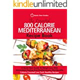The Essential 800 Calorie Mediterranean Recipe Book: A Quick Start Guide To Weight Loss With Intermittent Fasting And Mediter