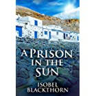 A Prison In The Sun: A Riveting Historical Mystery (Canary Islands Mysteries Book 3)