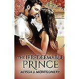 The Irredeemable Prince (Royal Affairs, #2)