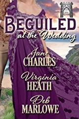 Beguiled at the Wedding (A Summer Wedding at Castle Keyvnor Book 2) Kindle Edition