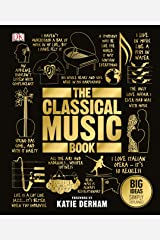 The Classical Music Book: Big Ideas Simply Explained Kindle Edition