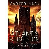 Atlantis Rebellion (The Time Rebels Series): A Sci-fi Time Travel Adventure