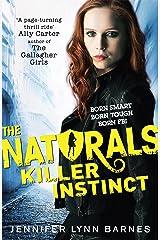 Killer Instinct: Book 2 (The Naturals) Kindle Edition