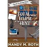 Total Eclipse of The Hunt: A Cozy Paranormal Romance Mystery (The Happily Everlasting Series Book 5)