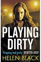 Playing Dirty (Liberty Chapman Book 3) Kindle Edition