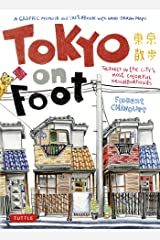 Tokyo on Foot: Travels in the City's Most Colorful Neighborhoods Kindle Edition