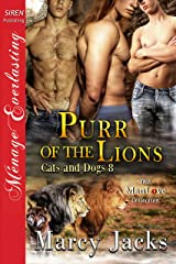 Purr of the Lions [Cats and Dogs 8] (Siren Publishing Menage Everlasting ManLove) Kindle Edition