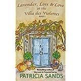 Lavender, Loss & Love at the Villa des Violettes