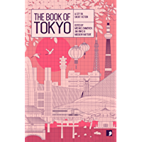The Book of Tokyo: A City In Short Fiction (Reading the City…