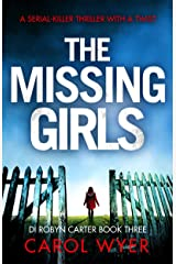 The Missing Girls: A serial killer thriller with a twist (Detective Robyn Carter crime thriller series Book 3) Kindle Edition