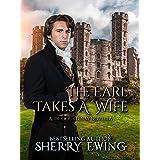 The Earl Takes A Wife: A Regency Romance (A de Courtenay Novella Book 2)