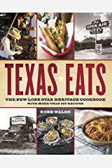 Texas Eats: The New Lone Star Heritage Cookbook, with More Than 200 Recipes Paperback