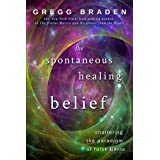 The Spontaneous Healing of Belief: Shattering the Paradigm of False Limits