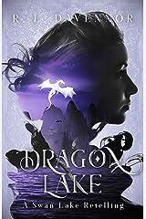 Dragon Lake: A Swan Lake Retelling Kindle Edition