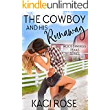 The Cowboy and His Runaway (Rock Springs Texas Book 1)