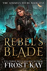Rebel's Blade (The Aermian Feuds Book 1) Kindle Edition