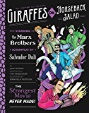Giraffes on Horseback Salad: Salvador Dali, the Marx Brothers, and the Strangest Movie Never Made (English Edition)