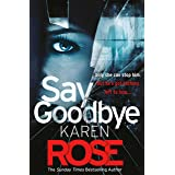 Say Goodbye (The Sacramento Series Book 3): the absolutely gripping thriller from the Sunday Times bestselling author