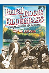 Rural Roots of Bluegrass: Songs, Stories & History Kindle Edition