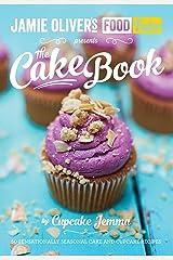 Jamie's Food Tube: The Cake Book (Jamie Olivers Food Tube) Kindle Edition