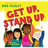Get Up, Stand Up: (Preschool Music Book, Multicultural Books for Kids, Diversity Books for Toddlers, Bob Marley Children's Bo