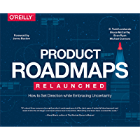 Product Roadmaps Relaunched: How to Set Direction while Embr…