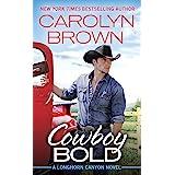 Cowboy Bold (Longhorn Canyon Book 1)