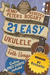 21 Easy Ukulele Folk Songs: Book + Online Video (Beginning Ukulele Songs 5) Kindle Edition