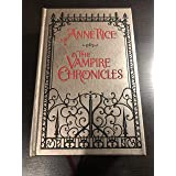 The Vampire Chronicles: Interview with a Vampire, Vampire Lestat and the Queen of the Damned (Leatherbound Classics)