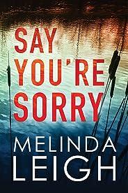 Say You're Sorry (Morgan Dane Book 1)