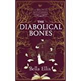 The Diabolical Bones: The chilling, addictive second book in the Bronte Mysteries series (The Brontë Mysteries)