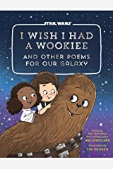 I Wish I Had a Wookiee: And Other Poems for Our Galaxy Kindle Edition
