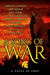 A Song of War: a novel of Troy Kindle Edition