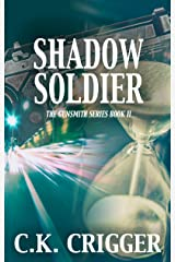 Shadow Soldier (The Gunsmith Book 2) Kindle Edition