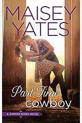 Part Time Cowboy (Copper Ridge Book 1) Kindle Edition