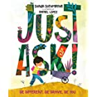 Just Ask!: Be Different, Be Brave, Be You